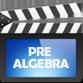 Pre-Algebra Videos